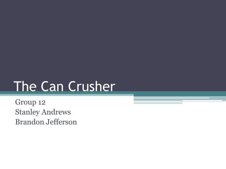 The can crusher