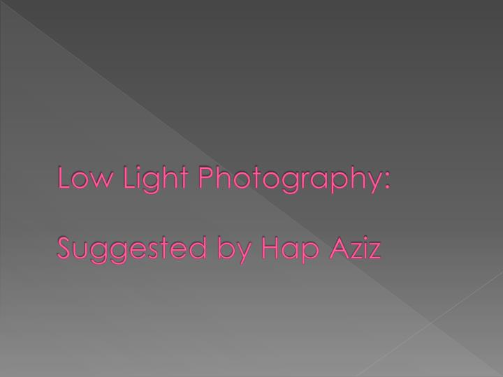 Low Light Photography: