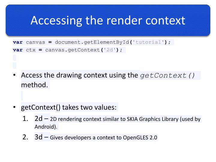 Accessing the render context