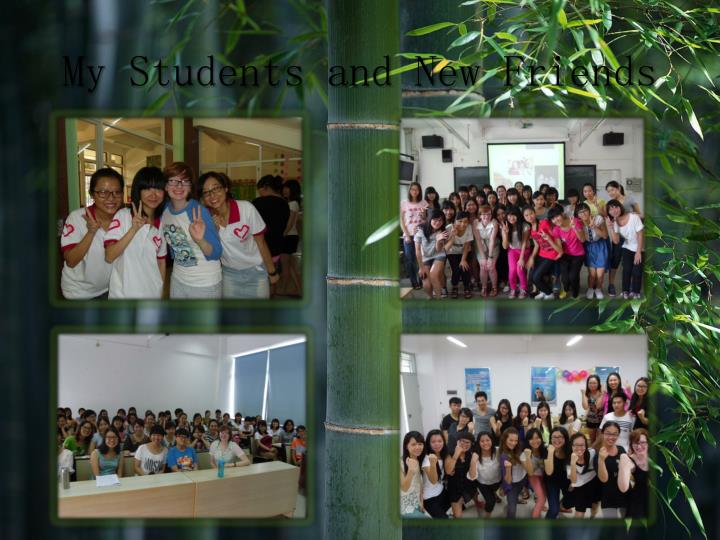 My Students and New Friends