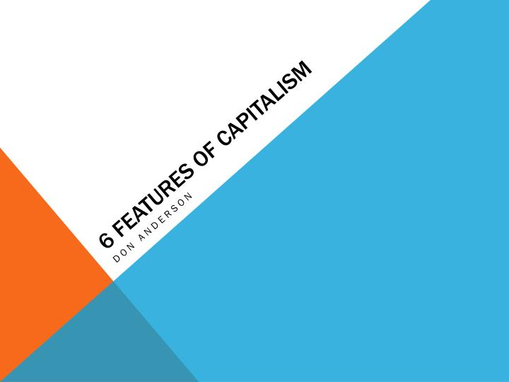 6 features of capitalism