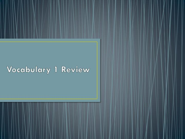 Vocabulary 1 review