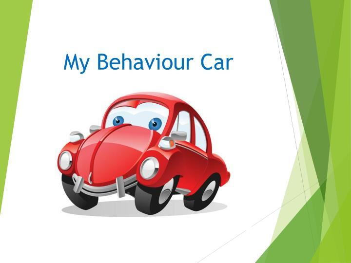 My behaviour car