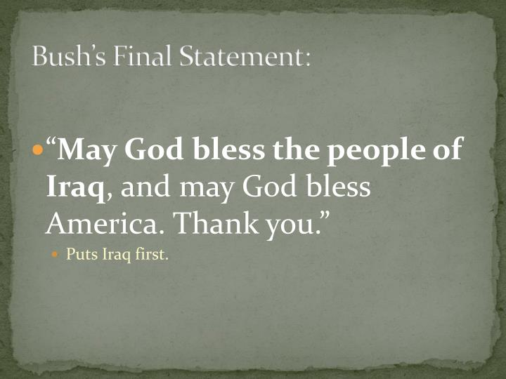 Bush's Final Statement: