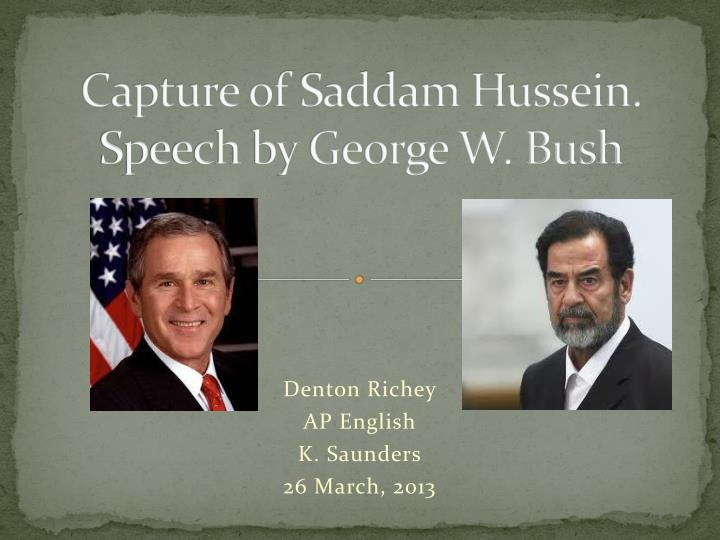 Capture of saddam hussein speech by george w bush