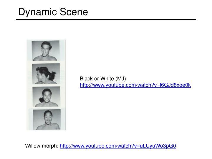 Dynamic Scene