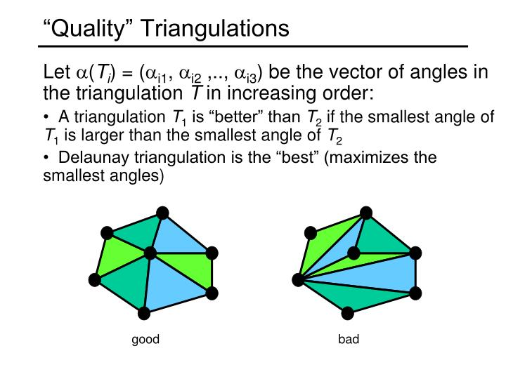 """Quality"" Triangulations"