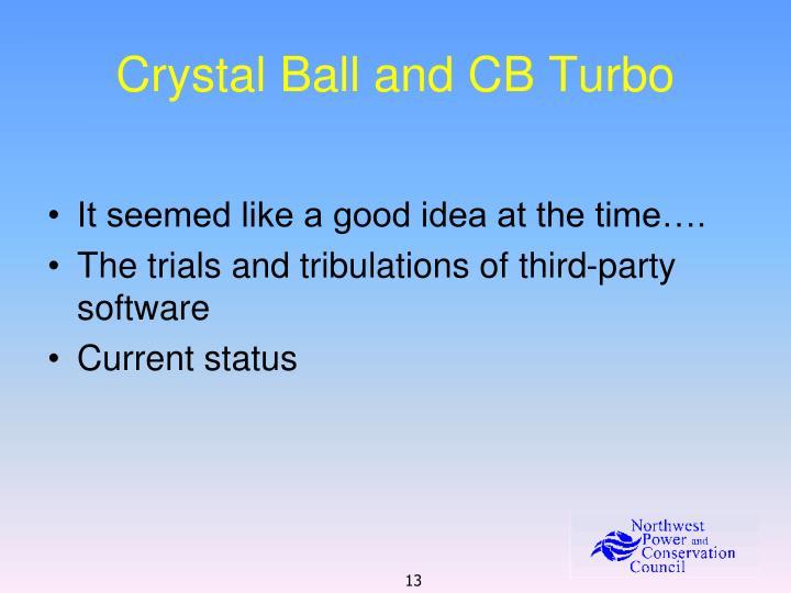 Crystal Ball and CB Turbo