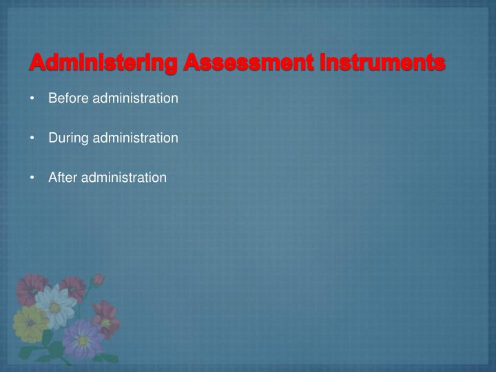 Administering Assessment Instruments