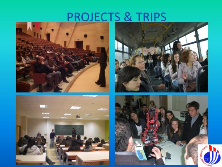 PROJECTS & TRIPS