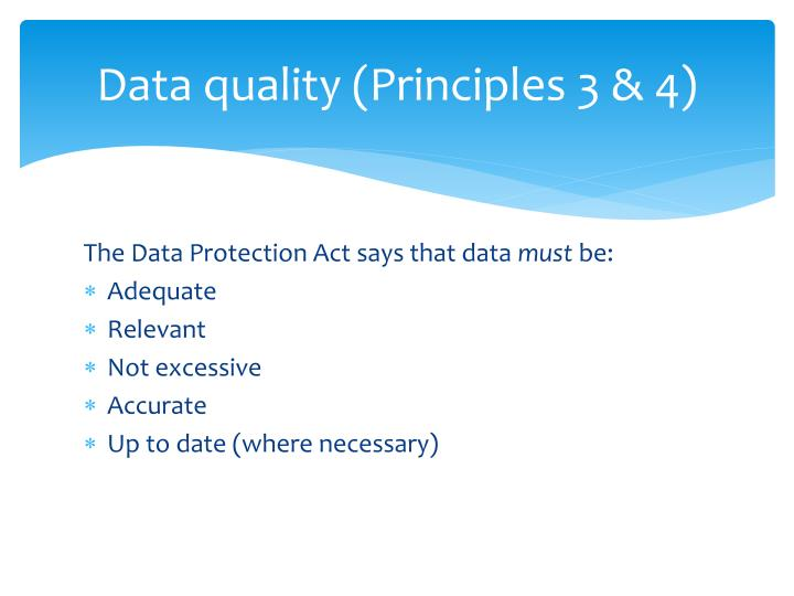 Data quality (Principles 3 & 4)