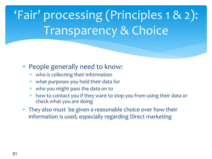 'Fair' processing (Principles 1 & 2): Transparency & Choice