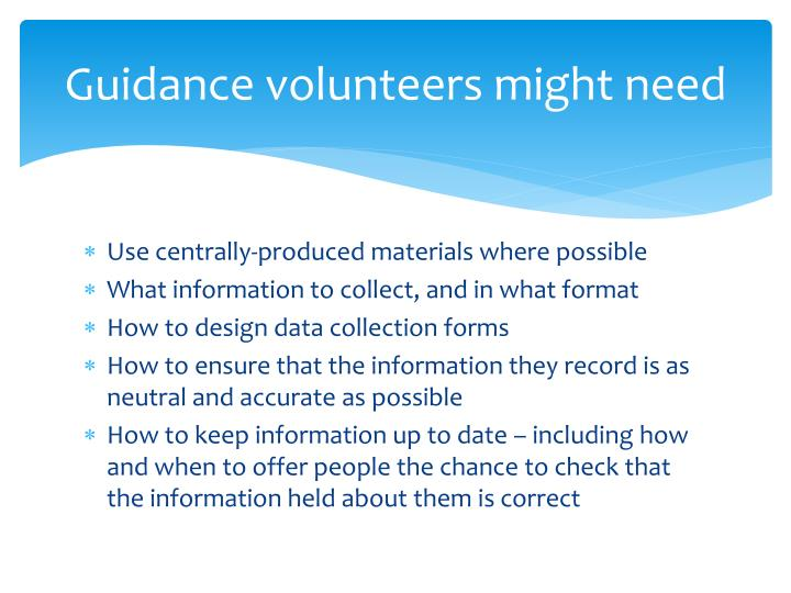 Guidance volunteers might need