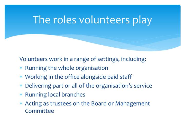 The roles volunteers play