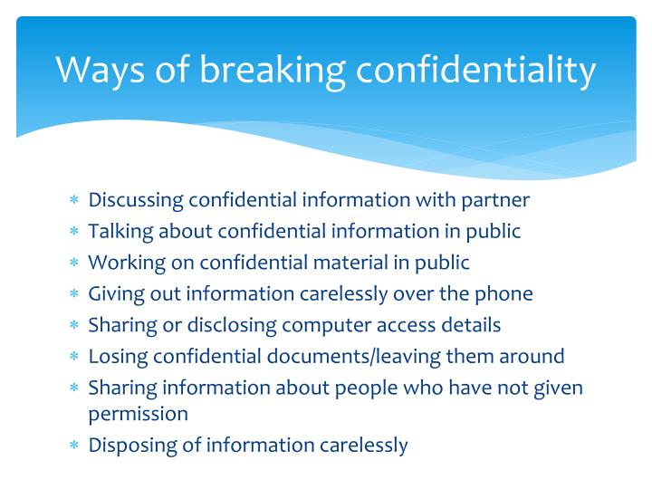 Ways of breaking confidentiality