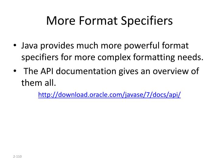 More Format Specifiers