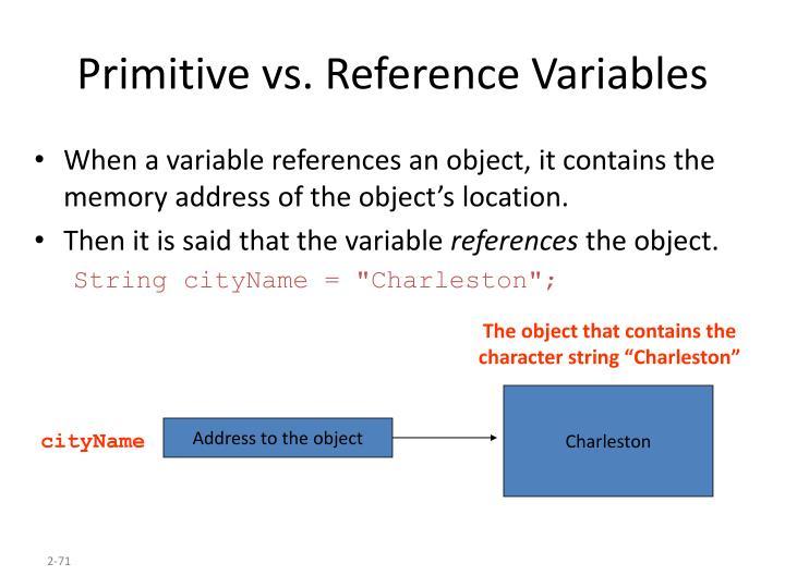 Primitive vs. Reference Variables