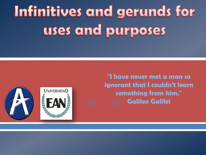 Infinitives and gerunds for uses and purposes