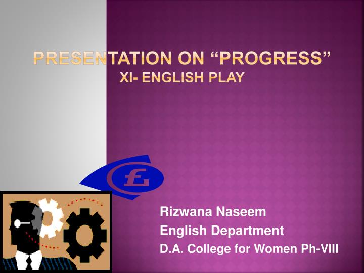 Presentation on progress xi english play