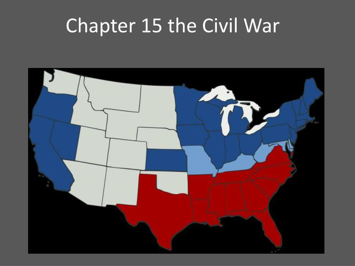Chapter 15 the civil war