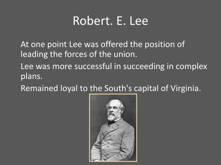 Robert. E. Lee