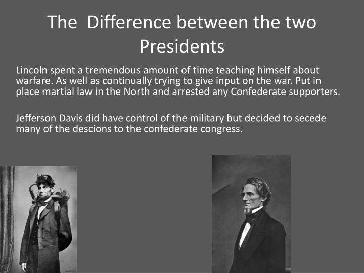 The  Difference between the two Presidents