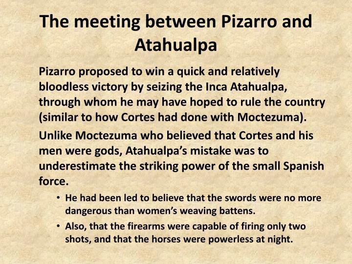 The meeting between Pizarro and Atahualpa