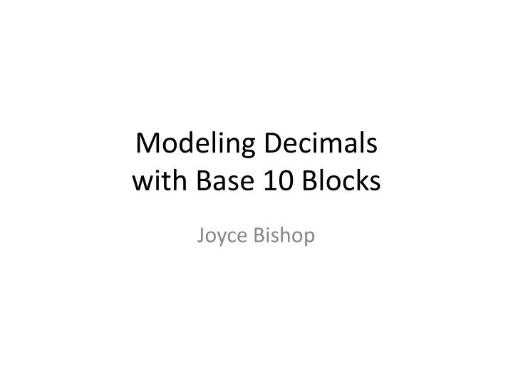 Modeling decimals with base 10 blocks