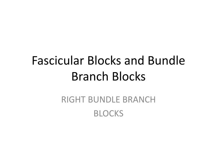 Fascicular blocks and bundle branch blocks