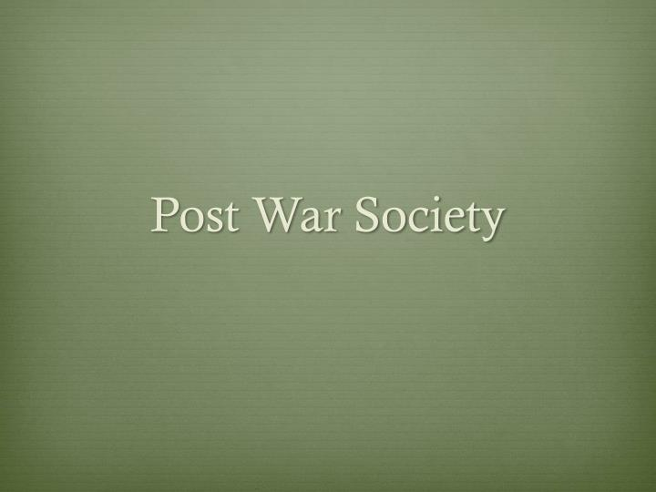 Post War Society