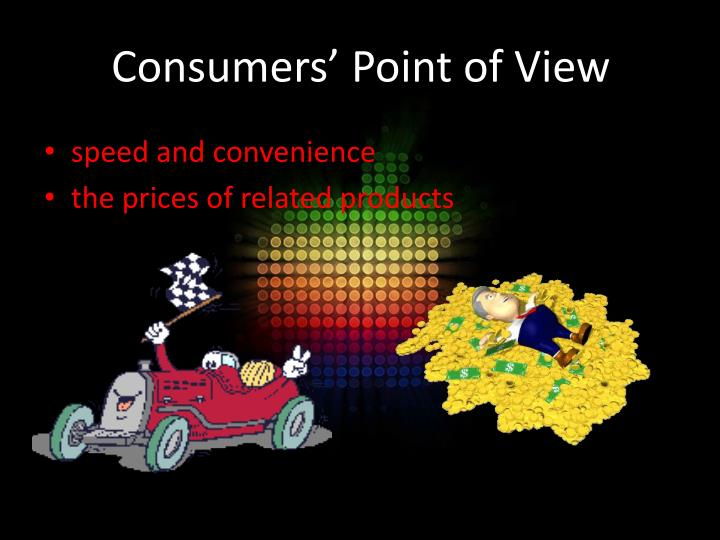 Consumers' Point of View