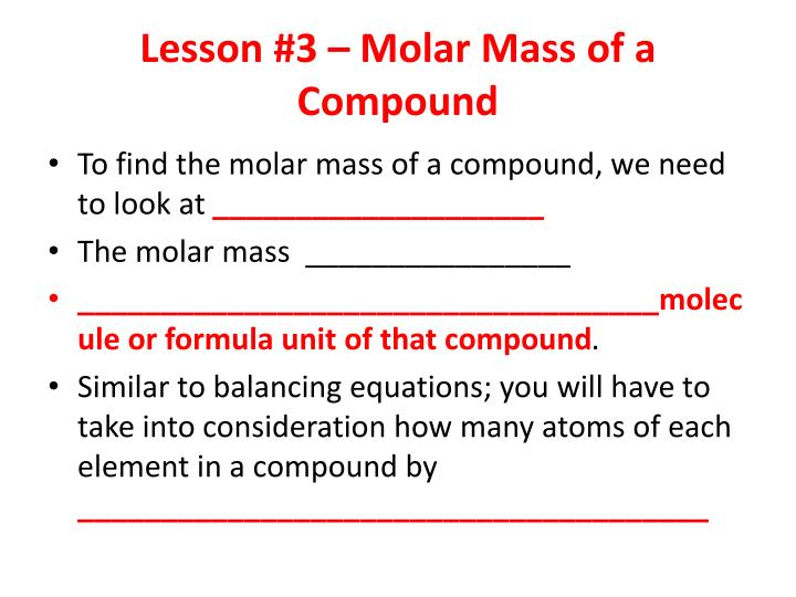 Lesson #3 – Molar Mass of a Compound