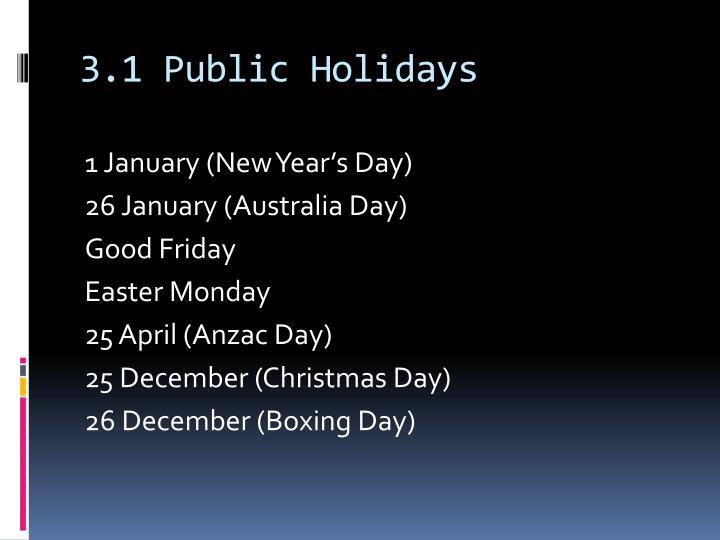 3.1 Public Holidays