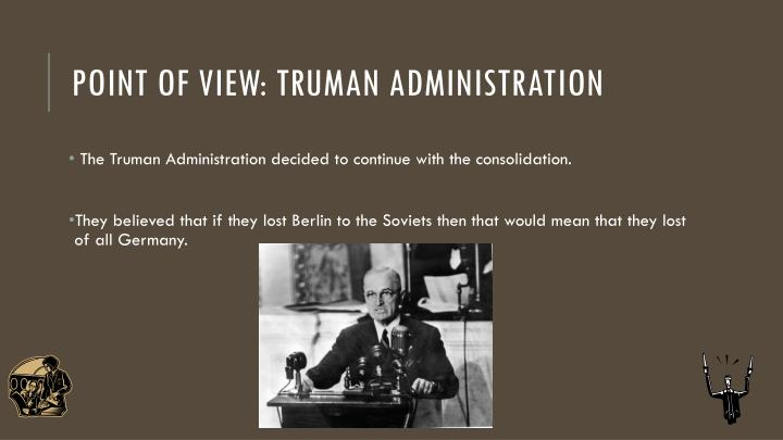 Point of view: Truman administration