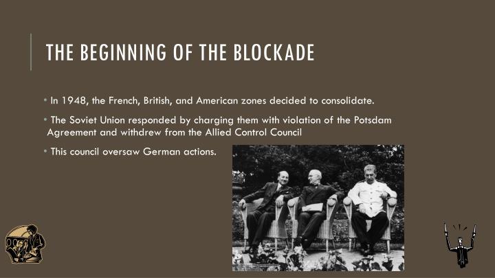 The beginning of the blockade