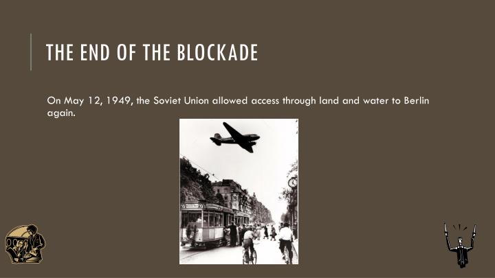 The end of the blockade