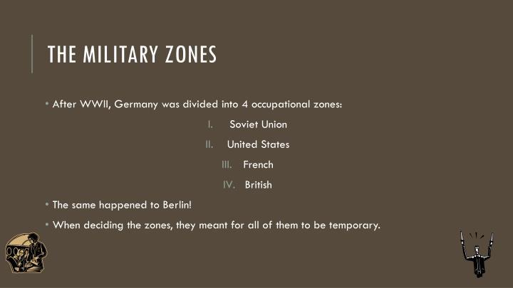 The military zones