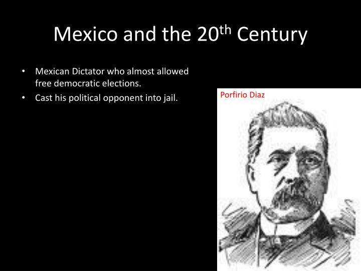 Mexico and the 20 th century