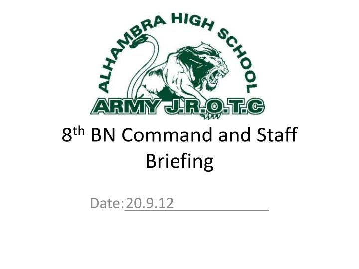 8 th bn command and staff briefing