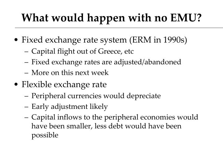 What would happen with no EMU?