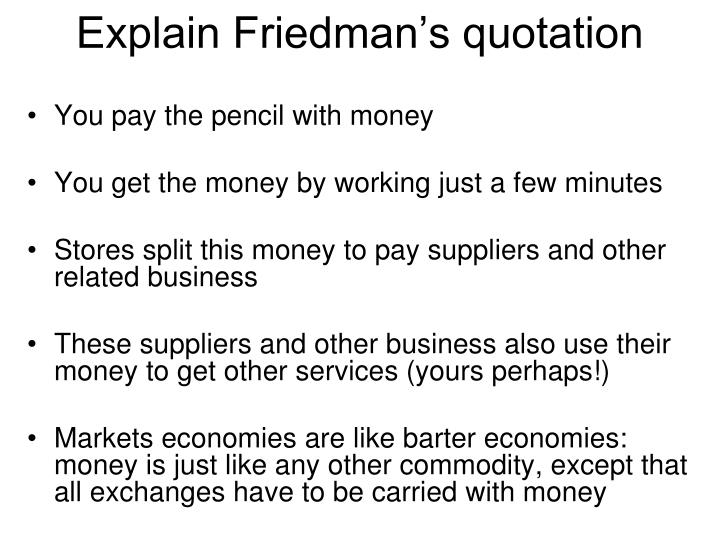 Explain friedman s quotation