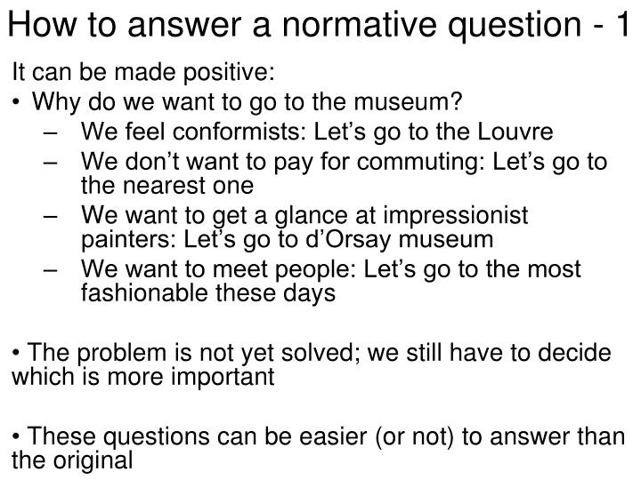 How to answer a normative question - 1