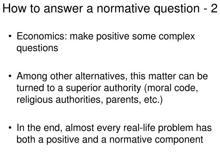 How to answer a normative question - 2
