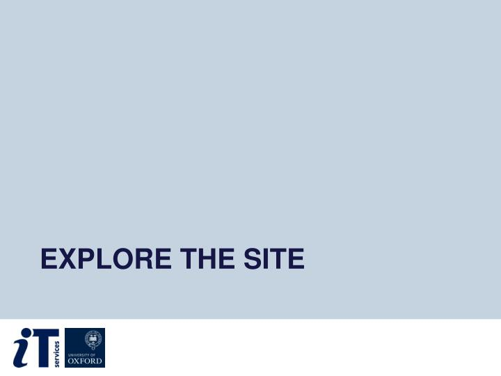 Explore the site