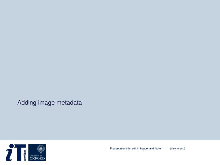Adding image metadata