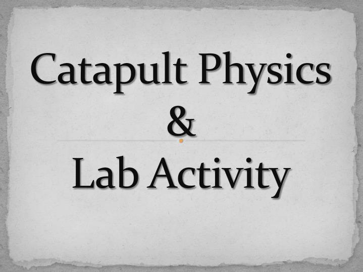 Catapult physics lab activity