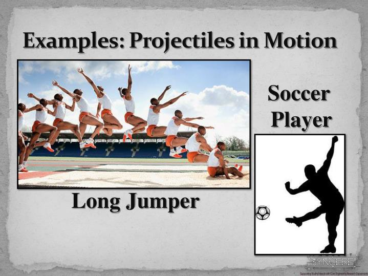 Examples: Projectiles in Motion