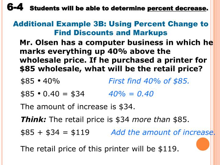 Additional Example 3B: Using Percent Change to Find Discounts and Markups