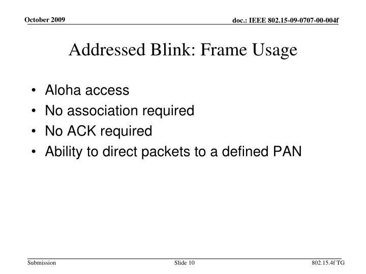 Addressed Blink: Frame Usage