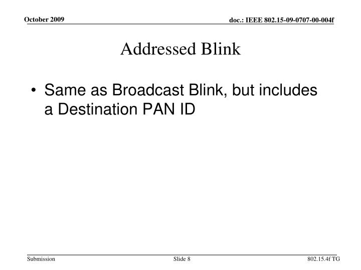 Addressed Blink